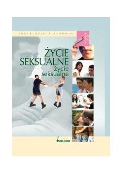 Życie seksualne. Encyklopedia zdrowia