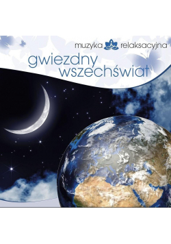 Muzyka relaksacyjna. Gwiezdny wszechświat CD