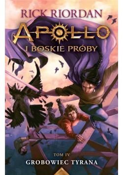 Apollo i boskie próby T.4 Grobowiec tyrana