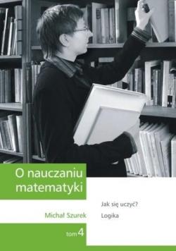 O nauczaniu matematyki T.4 GWO