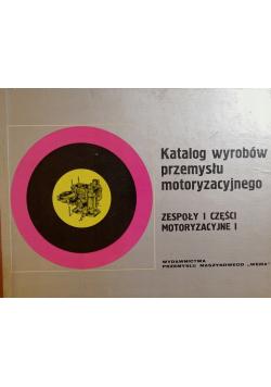 Katalog wyrobów przemysłu motoryzacyjnego Zespoły i części motoryzacyjne I