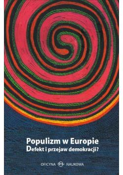 Populizm w Europie. Defekt i przejaw demokracji?