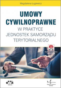 Umowy cywilnoprawne w praktyce jednostek samorządu terytorialnego