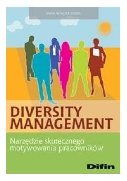 Diversity management. Narzędzie skutecznego....