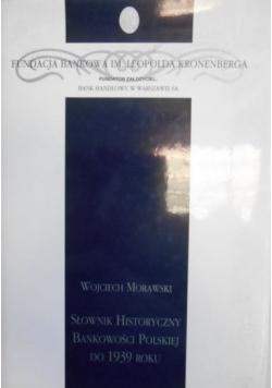 Słownik historyczny bankowości polskiej do 1939 roku