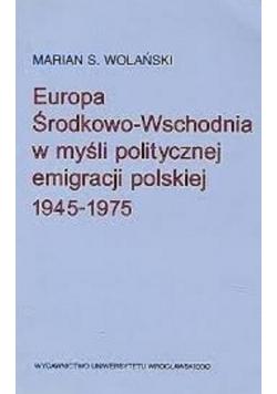 Europa Środkowo Wschodnia w myśli politycznej emigracji polskiej 1945 1975