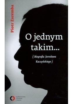 O jednym takim Biografia Jarosława Kaczyńskiego