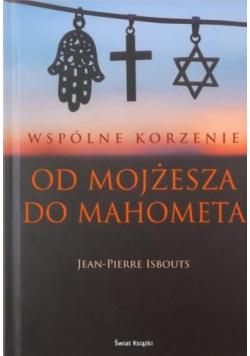 Wspólne korzenie  Od Mojżesza do Mahometa