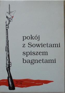 Pokój z Sowietami spiszem bagnetami