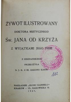Żywot ilustrowany doktora mistycznego Św Jana od Krzyża 1927 r.
