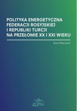 Polityka energetyczna Federacji Rosyjskiej...