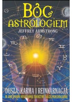 Bóg Astrologiem. Dusza, karma, reinkarnacja