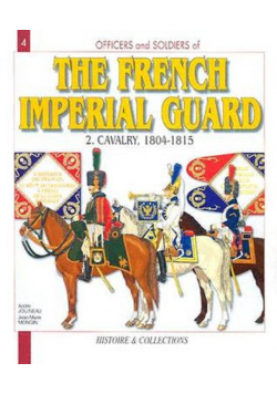 The French Imperial Guard Volume II