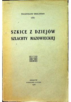 Szkice z dziejów szlachty mazowieckiej 1908 r