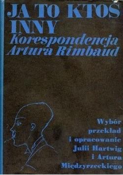 Ja to ktoś inny Korespondencja Artura Rimbaud