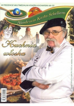 Akademia Kurta Schellera Kuchnia włoska + płyta CD