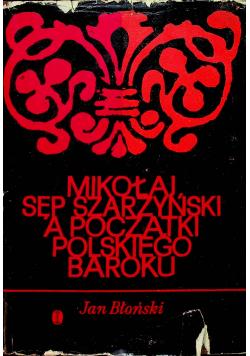 Mikołaj Sęp Szarzyński a początki polskiego baroku