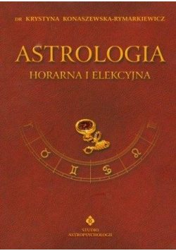 Astrologia horarna i elekcyjna T.7