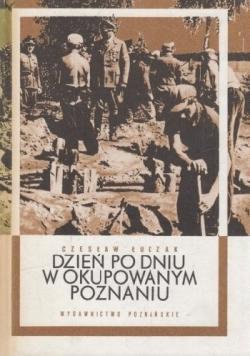 Dzień po dniu w okupowanym Poznaniu