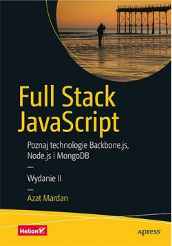 Full Stack JavaScript. Poznaj technologie