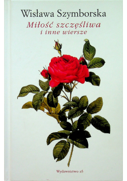 Miłość szczęśliwa i inne wiersze plus autograf Szymborskiej