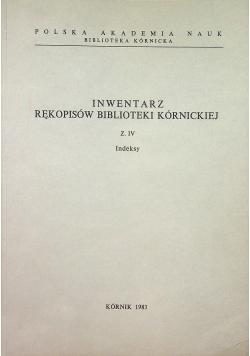 Inwentarz rękopisów biblioteki kórnickiej zeszyt IV Indeksy