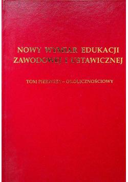 Nowy Wymiar Edukacji Zawodowej i Ustawicznej Tom I Okolicznościowy