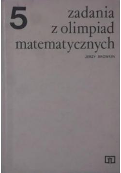 Zadania z olimpiad matematycznych Tom 5