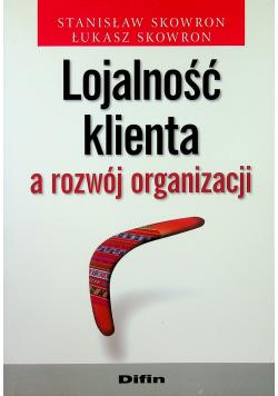 Lojalność klienta a rozwój organizacji