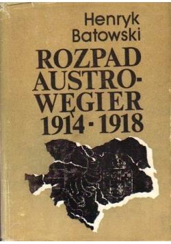 Rozpad Austro Węgier 1914 - 1918