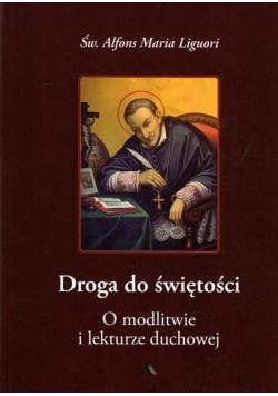 Droga do świętości O modlitwie i lekturze duchowej
