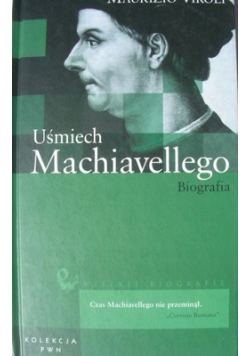Uśmiech Machiavellego Biografia