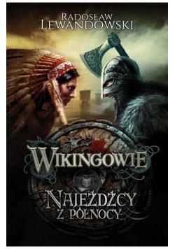 Wikingowie T.2 Najeźdźcy z Północy