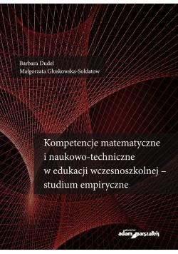 Kompetencje matematyczne i naukowo-techniczne w edukacji wczesnoszkolnej - studium empiryczne