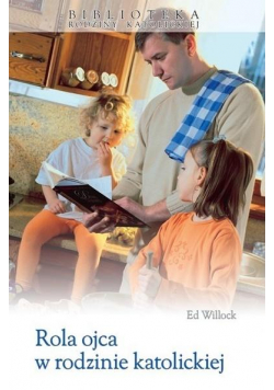 Rola ojca w rodzinie katolickiej