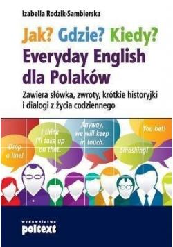 Jak gdzie kiedy Everyday English dla Polaków