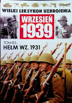 Wielki leksykon uzbrojenia Hełm WZ 1931 tom 85