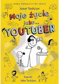 Moje życie jako youtuber