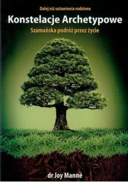 Konstelacje Archetypowe Szamańska podróz przez życie