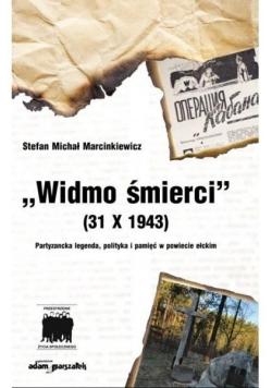 Widmo śmierci (31 X 1943) Partyzancka legenda...