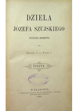 Dzieła Józefa Szujskiego Serya I Tom I Poezye 1885 r.
