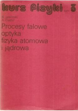 Kurs fizyki tom 3 Procesy falowe optyka fizyka atomowa i jądrowa