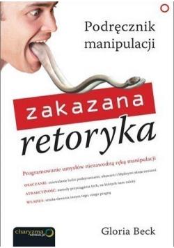 Zakazana retoryka Podręcznik manipulacji