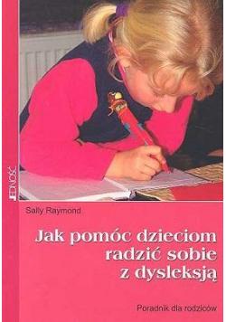 Jak pomóc dzieciom radzić sobie z dysleksją