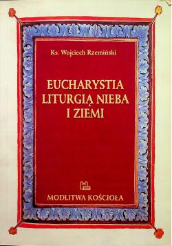 Eucharystia liturgią nieba i ziemi
