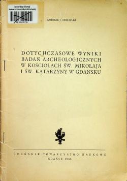 Dotychczasowe wyniki badań archelogicznych w kościołach ś Mikołaja i św Katarzyny w Gdańsku