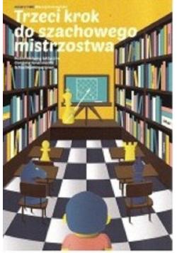 Trzeci krok do szachowego mistrzostwa