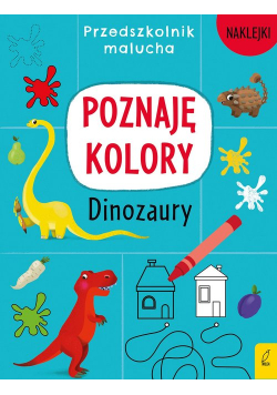 Przedszkolnik malucha Poznaję kolory Dinozaury