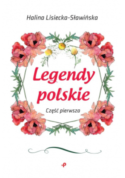 Legendy polskie. Część pierwsza