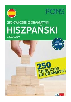 250 ćwiczeń z gramatyki hiszpańskiej A1-B2 PONS